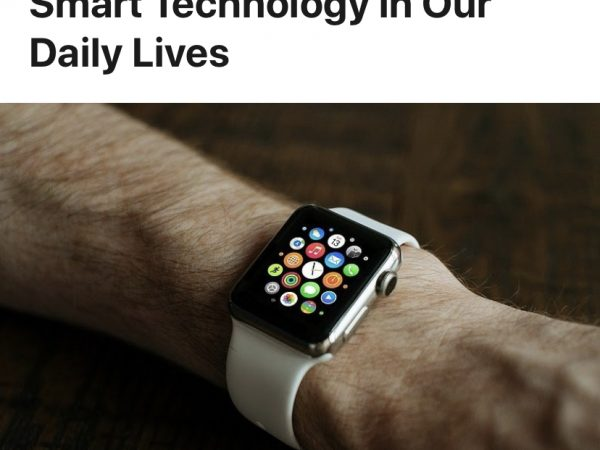 Smart Technology in Our Daily Lives